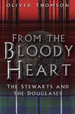 From the Bloody Heart: The Stewarts and the Douglases