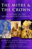 The Mitre and the Crown: A History of the Archbishops of Canterbury