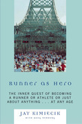 Runner as Hero: The inner quest of becoming an athlete or just about anything...at any age