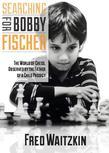 Searching for Bobby Fischer: The Father of a Prodigy Observes the World