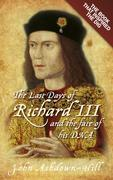 The Last Days of Richard III and the fate of his DNA: The Book that Inspired the Dig