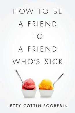 How to Be a Friend to a Friend Who's Sick