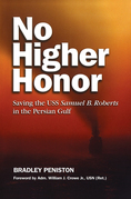 No Higher Honor: Saving the USS Samuel Roberts in the Persian Gulf