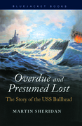 Overdue and Presumed Lost: The Story of the USS Bullhead