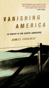 Vanishing America: In Pursuit of Our Elusive Landscapes