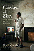 Prisoner of Zion: Muslims, Mormons and Other Misadventures