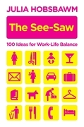 The See-Saw: 100 Ideas for Work-Life Balance