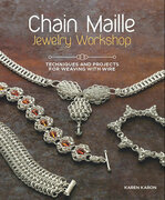 Chain Maille Jewelry Workshop: Techniques and Projects for Weaving With Wire