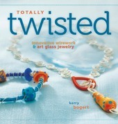 Totally Twisted: Innovative Wirework + Art Glass Jewelry