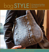 Bag Style: 20 Inspirational handbags, totes, and carry-alls to knit and crochet