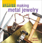 Getting Started Making Metal Jewelry