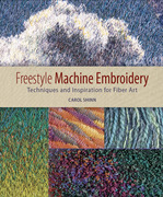 Freestyle Machine Embroidery: Techniques and Inspiration for Fiber Art