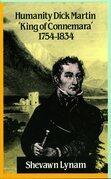 Humanity Dick Martin: King of Connemara' 1754-1834