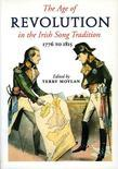 The Age of Revolution in the Irish Song Tradition: 1776 to 1815