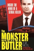 The Monster Butler: Inside the Mind of a Serial Killer