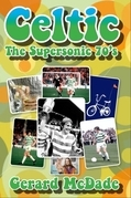 Celtic the Supersonic 70s