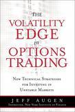The The Volatility Edge in Options Trading: New Technical Strategies for Investing in Unstable Markets