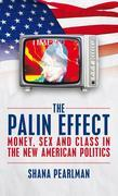 The Palin Effect: Money, Sex and Class in the New American Politics