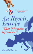 Au Revoir, Europe: What if Britain left the EU?