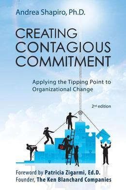 Creating Contagious Commitment: Applying the Tipping Point to Organizational Change, eBook of 2nd Edition