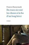 Du train o vont les choses  la fin d'un long hiver