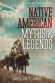 A Brief Guide to Native American Myths and Legends: With a new introduction and commentary by Jon E. Lewis