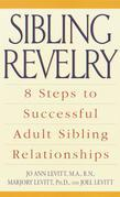 Sibling Revelry: 8 Steps to Successful Adult Sibling Relationships