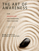 The Art of Awareness, Second Edition: How Observation Can Transform Your Teaching
