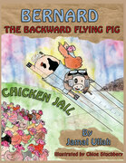 Bernard the Backward-flying Pig in 'Chicken Jail'
