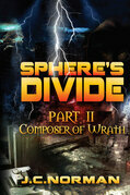 Sphere's Divide Part 2: Composer of Wrath