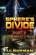 Sphere's Divide Part 2: Composer of Wrath