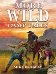 More Wild Camp Tales