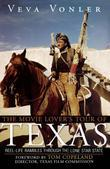 The Movie Lover's Tour of Texas: Reel-Life Rambles Through the Lone Star State