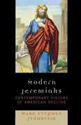 Modern Jeremiahs: Contemporary Visions of American Decline