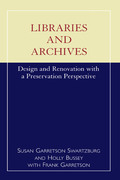 Libraries and Archives: Design and Renovation with a Preservation Perspective