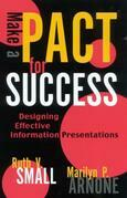Make a PACT for Success: Designing Effective Information Presentations