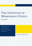 The Invention of Monotheist Ethics: Exploring the First Book of Samuel