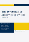 The Invention of Monotheist Ethics: Exploring the Second Book of Samuel