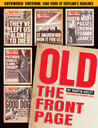 Old The Front Page!: Extended Edition: 2000 Years of Scottish Headlines