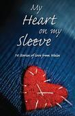 My Heart on My Sleeve: 14 Stories of Love from Wales