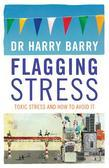 Flagging Stress: Toxic Stress and How to Avoid It