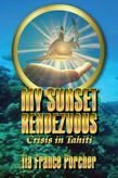 My Sunset Rendezvous: Crisis in Tahiti