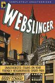 Webslinger: Unauthorized Essays On Your Friendly Neighborhood Spider-man