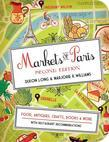 Markets of Paris, 2nd Edition: Food, Antiques, Crafts, Books, and More