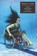 Beauty is a Verb: The New Poetry of Disability