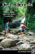 Oahu Trails: Walks Strolls and Treks on the Capital Island
