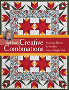 Carol Doak's Creative Combinations: Stunning Blocks & Borders from a Single Unit • 32 Paper-Pieced Units • 8 Quilt Projects