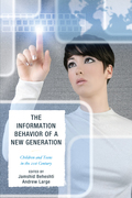 The Information Behavior of a New Generation: Children and Teens in the 21st Century