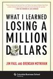 Jim Paul - What I Learned Losing a Million Dollars