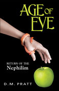 D. M. Pratt - AGE OF EVE: Return of the Nephilim